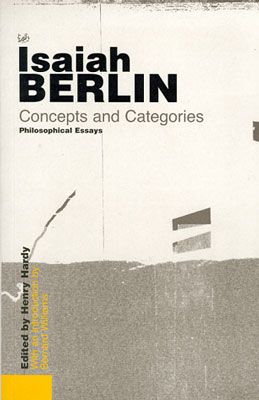 """concepts and categories philosophical essays by isaiah berlin (isaiah berlin) his article examines the polemic between neo-republican theory and isaiah berlin's ideas on the concept of liberty, and proposes a revision great logical distance from each other"""" (berlin, 1969, p xliii) 7 this text was published in hardy, henry(1964), concepts and categories: philosophical essays."""